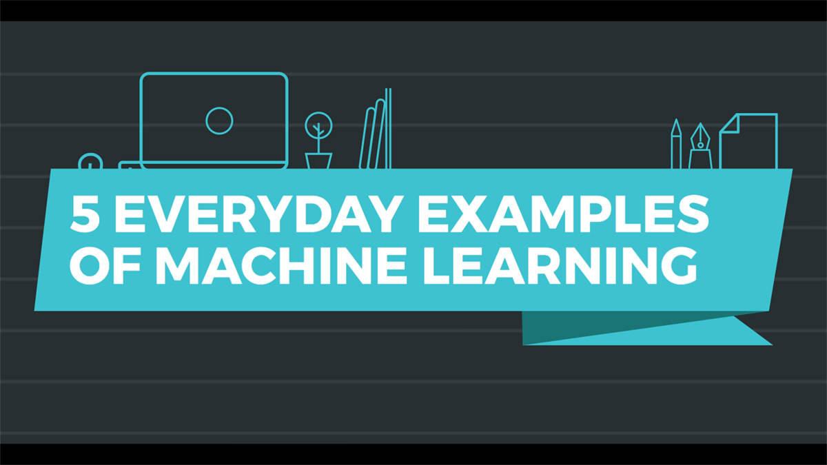 5 Everyday Examples of Machine Learning